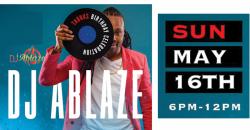 DJ ABLAZE EPIC BIRTHDAY BASH